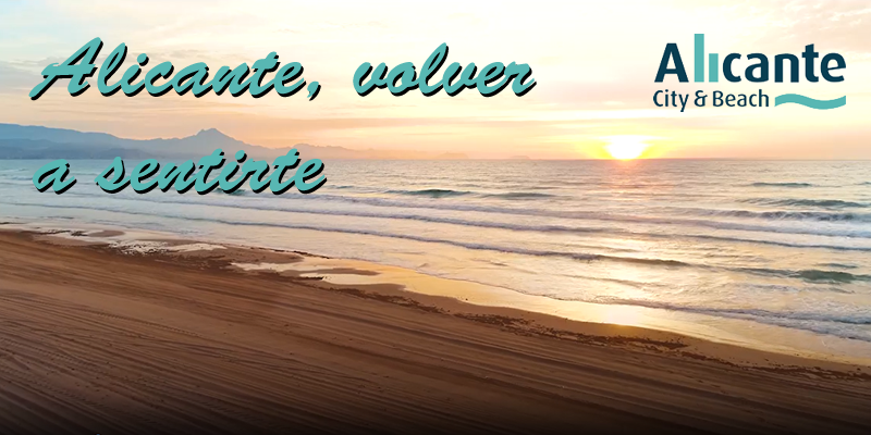 Alicante desea volver a sentirte – Patronato de Turismo de Alicante